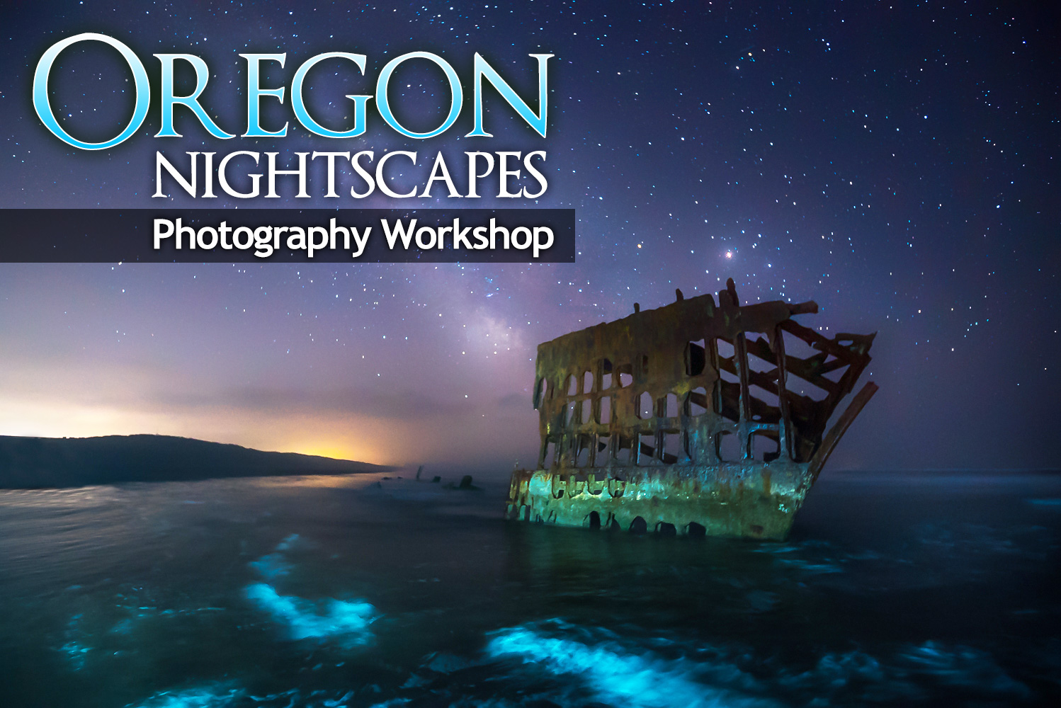 Oregon Nightscapes Photography Workshop